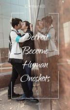 Detroit: Become Human Oneshots by CarmenKB
