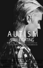 Autism 2: Still Fighting by iamjourneedavis