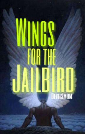 Wings For The Jailbird by Devilsmom