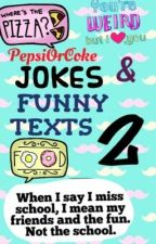 Jokes and Funny Texts Part 2! by PepsiorCoke
