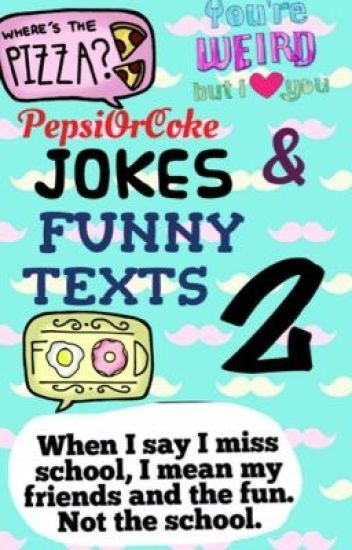 Jokes and Funny Texts Part 2!