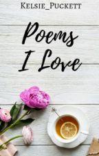 Poems I Love  by Kelsie_Puckett
