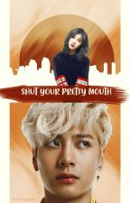 Shut your pretty mouth [Jackson Wang] by bkatnoona