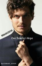 Our Family's Hope ( ON HIATUS)   by bassett-s