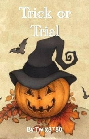 Halloween Special: Trick or Trial by Twix3780