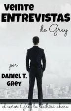 Veinte entrevistas de Grey by DanielTGrey