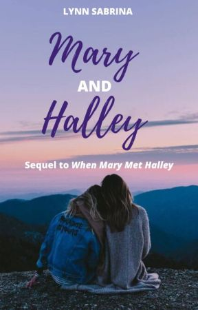 Mary and Halley (SEQUEL to When Mary Met Halley) by FairlyLocalTreehouse