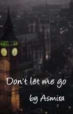 Don't let me go by AsmiraIbrisevic