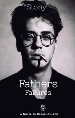 Fathers Failures [Stony] by BleachGulper