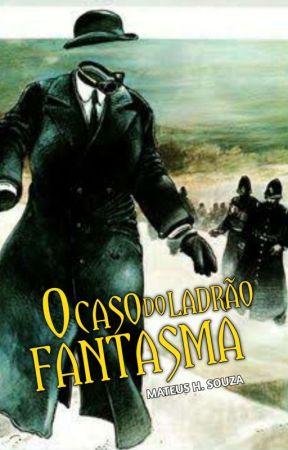 Holmes e o Ladrão Fantasma  by matteushsouza