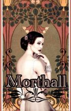 Morthall by whisperedloves