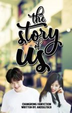 Book III: The Story of Us - ChangRong by akosilita31