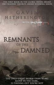 Remnants of the Damned (Abyssal Sanctuary #1) by GavinHetherington