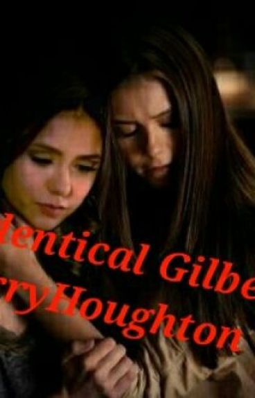 The Identical Gilbert Twins (vampire diaries fanfic)