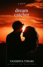 Dreamcatcher-The Love Story Begins by _dearvan_