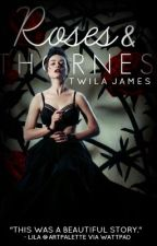 ROSES & THORNES by TwilaJames