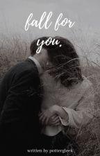 fall for you. ( sam evans ) by eleanoss