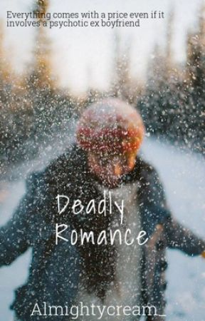 Deadly Romance  (COMPLETED) by AlmightyCream_