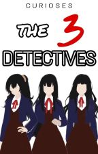 The 3 Detectives by detective_trios
