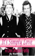 It's Simply Love (A One Direction Fanfiction) by NiallHeart_