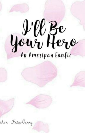 I'll Be Your Hero [An Ameripan Fanfic] by HetaBerry