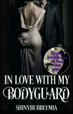 In Love With My Bodyguard (#2 In The Williams Series) by shinybubblymia