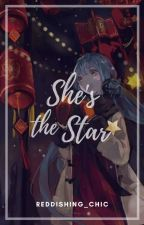 """She'sThe Star"" [ H I A T U S ] by Reddishing_Chic"