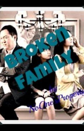 Broken Family - Wattpad