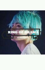 king of drama by rshntptrd__