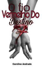 O Fio Vermelho do Destino  by carolinda2660
