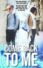 Come Back To Me by SamanthaKori