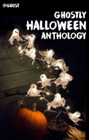 Ghostly Halloween Anthology by Ghost
