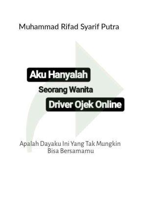 """Aku Hanya """"wanita"""" Driver Ojek Online by Rhyfhad"""