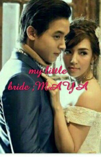 My Little Bride: MAYA - olola123 - Wattpad