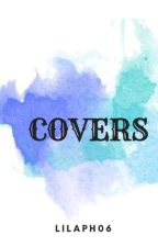 All of the covers I've made by Lilaph06