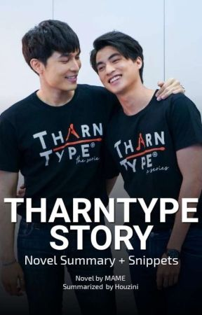 TharnType Story [Novel Summary + Snippets] - Snippet 02: Sweet Tharn