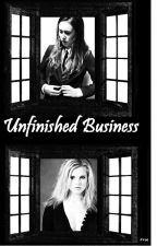 Unfinished Business by Zroe_z