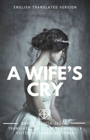 A Wife's Cry [English Translated Version] by barbsgalicia