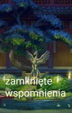 Zamknięte wspomnienia by PoesiaEldarya
