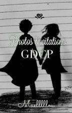 Photos et citations gdcp by Maelllllou