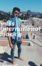 miss international::jack g by jackgstories