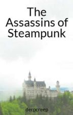 The Assassins of Steampunk by derpcreep