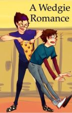 A wedgie romance  by bubbly_girl44