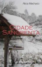 Cidade Sangrenta by Alyciiah_Alves
