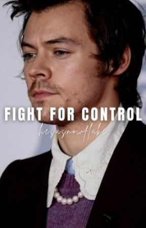 fight for control ↠ harry styles [b1] ✓ by hesasnowflake