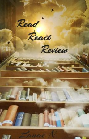 Read, React, Review by LanaeNigliazzo