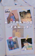 "||A strange ""family"".|| by arixismybaby"