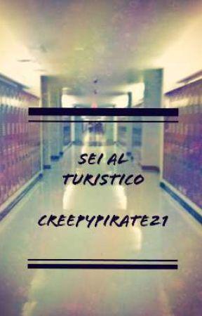 Sei al turistico by CreepyPirate21
