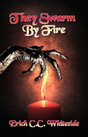 They Swarm By Fire  by ErichW