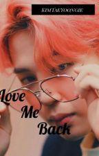 Love Me Back   pjm ff by KimTaeYoongie